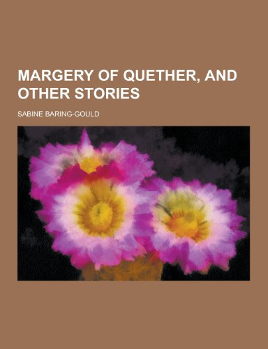 Margery of Quether, and Other Stories (Paperback): Sabine Baring-Gould