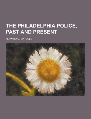 9781230467238: The Philadelphia Police, Past and Present