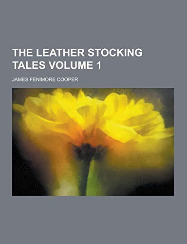 9781230467948: The Leather Stocking Tales Volume 1