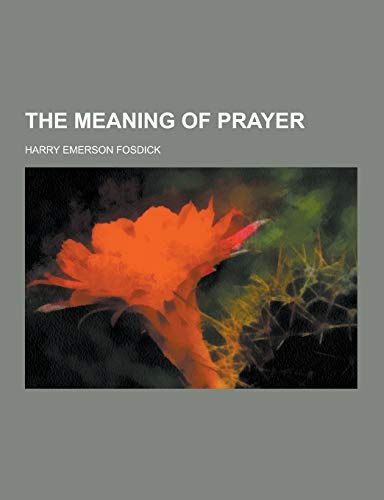 9781230468129: The Meaning of Prayer
