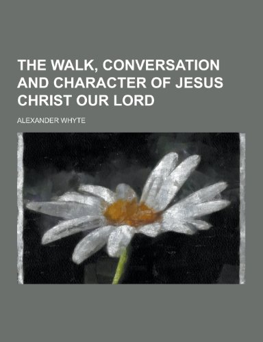 9781230468785: The Walk, Conversation and Character of Jesus Christ Our Lord