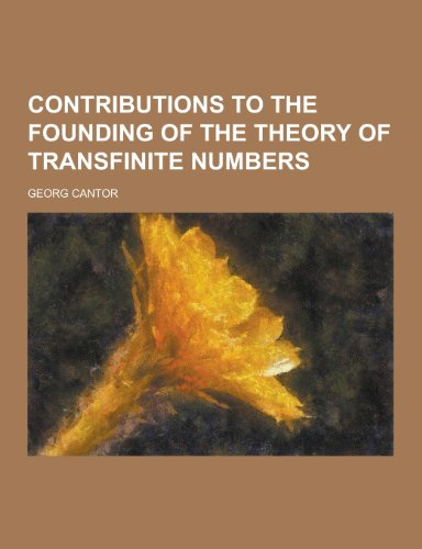 9781230469546: Contributions to the Founding of the Theory of Transfinite Numbers