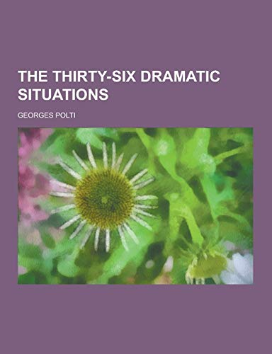9781230469775: The Thirty-Six Dramatic Situations