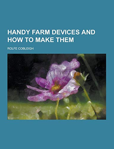 9781230470146: Handy Farm Devices and How to Make Them