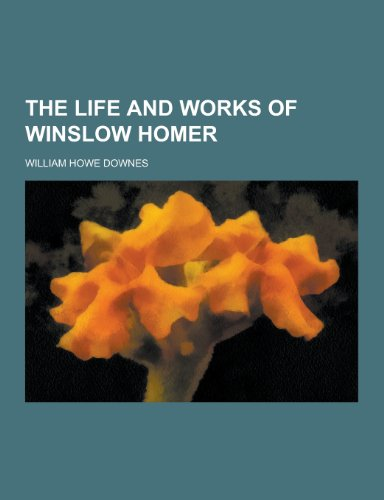 9781230471853: The Life and Works of Winslow Homer