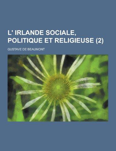 L Irlande Sociale, Politique Et Religieuse (2): Gustave De Beaumont