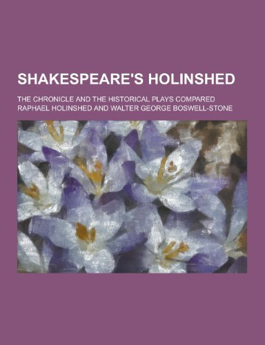 9781230473833: Shakespeare's Holinshed; The Chronicle and the Historical Plays Compared