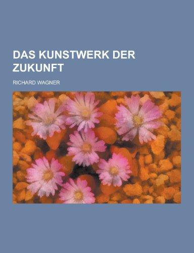 9781230473970: Das Kunstwerk Der Zukunft (German Edition)