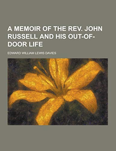 9781230474540: A Memoir of the REV. John Russell and His Out-Of-Door Life