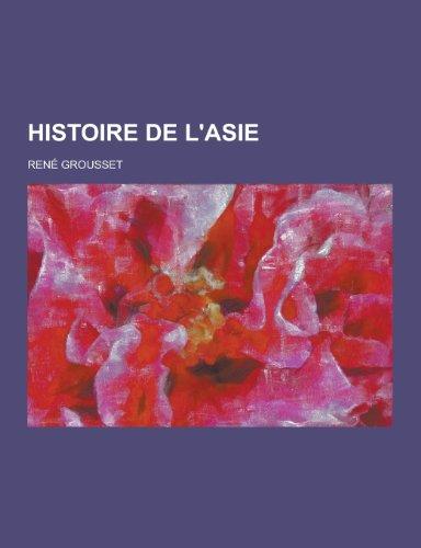 9781230474939: Histoire de L'Asie