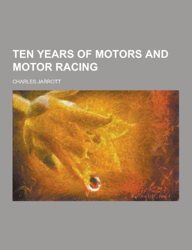 9781230475493: Ten Years of Motors and Motor Racing