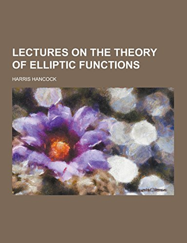 9781230731391: Lectures on the Theory of Elliptic Functions