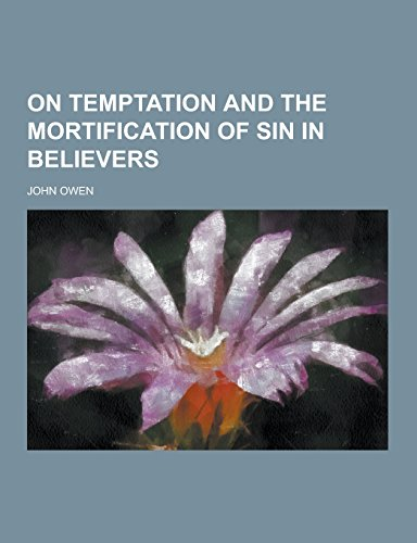 9781230732114: On Temptation and the Mortification of Sin in Believers