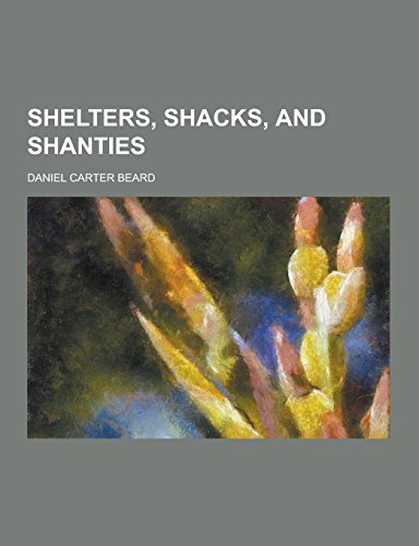 9781230732572: Shelters, Shacks, and Shanties