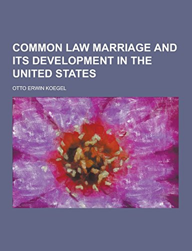 9781230732701: Common Law Marriage and Its Development in the United States