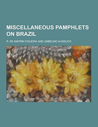 Miscellaneous Pamphlets on Brazil (Paperback): R De Amorim