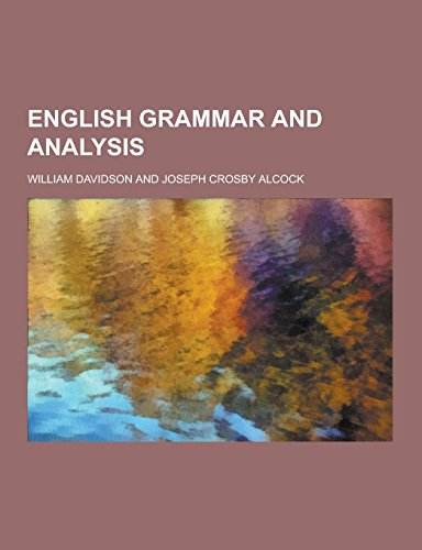 9781230733098: English Grammar and Analysis