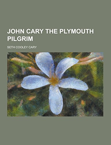 9781230733302: John Cary the Plymouth Pilgrim