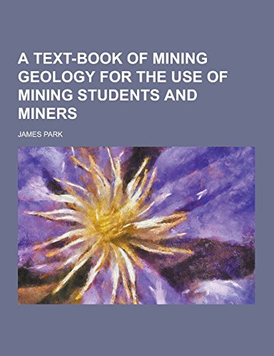 9781230733388: A Text-Book of Mining Geology for the Use of Mining Students and Miners
