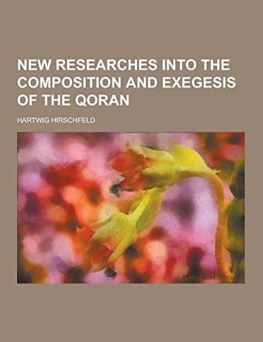 9781230733524: New Researches Into the Composition and Exegesis of the Qoran