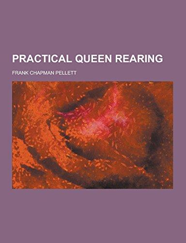 9781230734354: Practical Queen Rearing