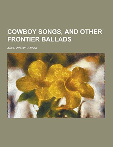 9781230734378: Cowboy Songs, and Other Frontier Ballads