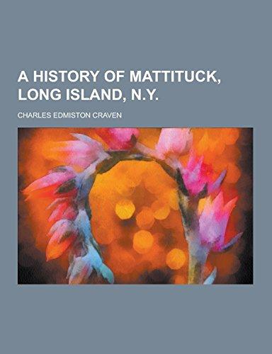 9781230734576: A History of Mattituck, Long Island, N.y