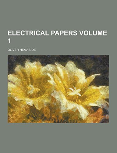 9781230734972: Electrical Papers Volume 1