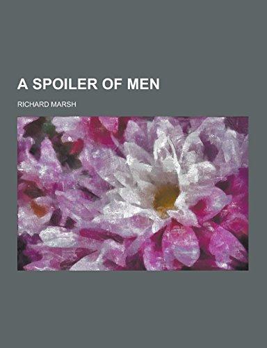 9781230735061: A Spoiler of Men
