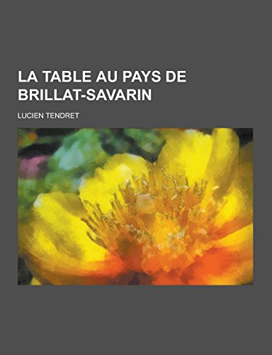 9781230736556: La Table Au Pays de Brillat-Savarin (French Edition)