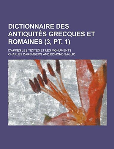 9781230736730: Dictionnaire Des Antiquites Grecques Et Romaines; D'Apres Les Textes Et Les Monuments (3, PT. 1 ) (French Edition)