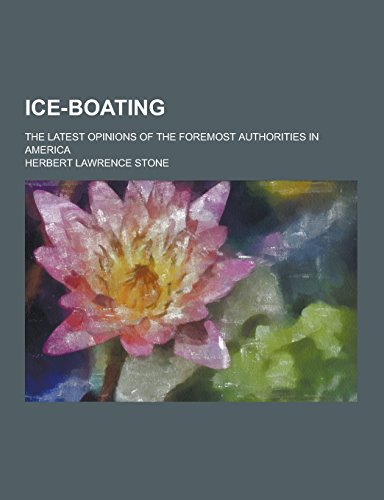 Ice-Boating; The Latest Opinions of the Foremost: Herbert Lawrence Stone