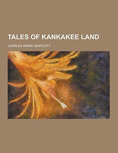 9781230737713: Tales of Kankakee Land