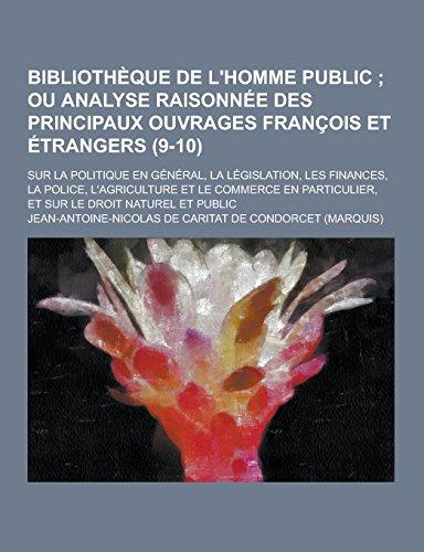 Bibliotheque de LHomme Public Sur La Politique En General, La Legislation, Les Finances, La Police,...