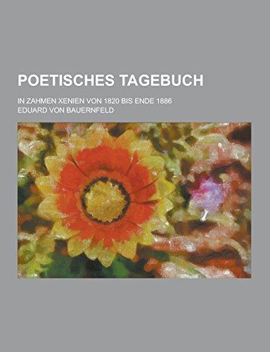9781230742298: Poetisches Tagebuch; In Zahmen Xenien Von 1820 Bis Ende 1886