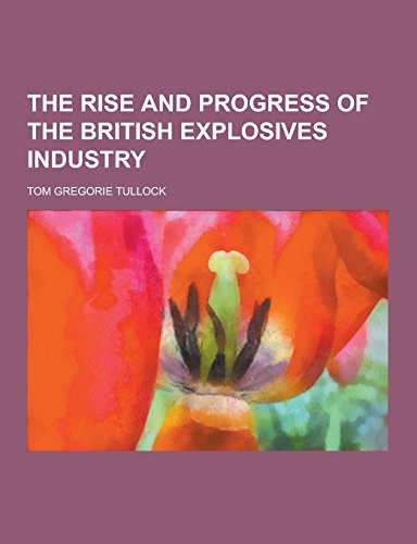9781230742618: The Rise and Progress of the British Explosives Industry