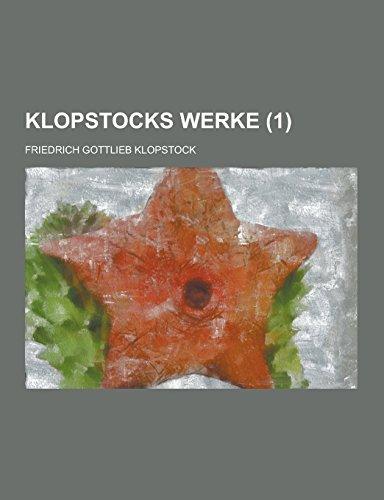 Klopstocks Werke (1 ): Friedrich Gottlieb Klopstock
