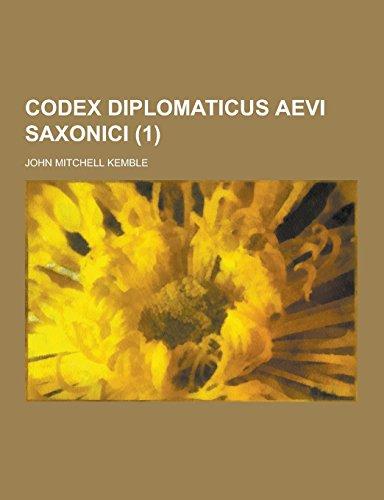 Codex Diplomaticus Aevi Saxonici (1): John Mitchell Kemble