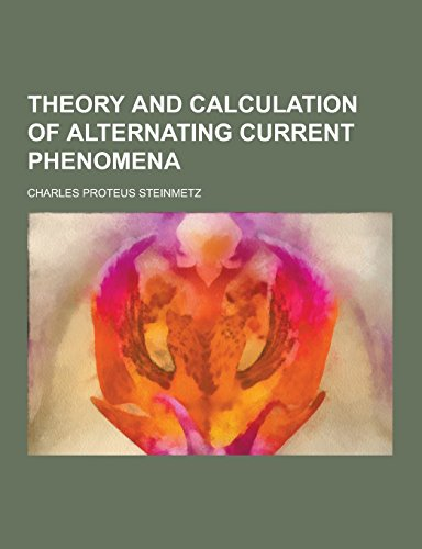9781230859811: Theory and Calculation of Alternating Current Phenomena