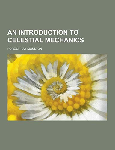 9781230859828: An Introduction to Celestial Mechanics