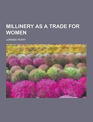 9781230860008: Millinery as a Trade for Women