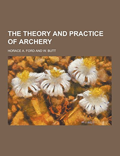 9781230860206: The Theory and Practice of Archery