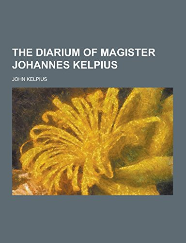 9781230860398: The Diarium of Magister Johannes Kelpius