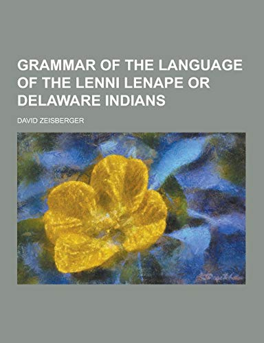 9781230860619: Grammar of the Language of the Lenni Lenape or Delaware Indians