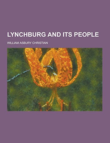 Lynchburg and Its People: Christian, William Asbury