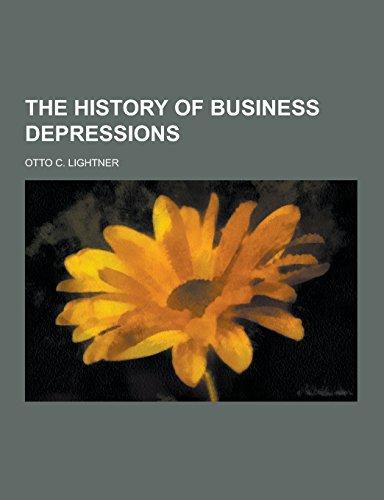 The History of Business Depressions (Paperback): Otto C Lightner