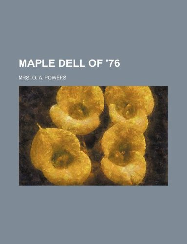 Maple Dell of '76: Powers, Mrs. O.