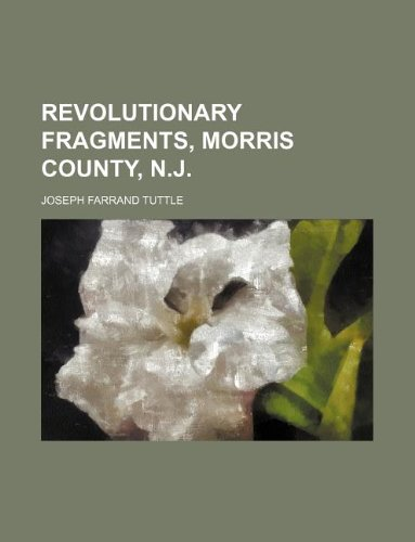 9781231010525: Revolutionary fragments, Morris County, N.J.