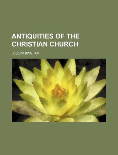 9781231016794: Antiquities of the Christian church