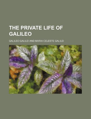 9781231018279: The Private Life of Galileo